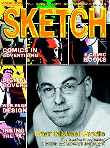 Sketch Magazine 06: Sketch Magazine features Comic Writer Brian Michael Bendis