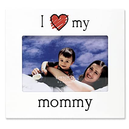 Amazon.com - Lawrence Frames \'I Love My Mommy\' Picture Frame, 6 by 4 ...