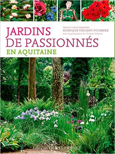 Téléchargement gratuit de livres audio français mp3 JARDINS DE PASSIONNES EN AQUITAINE in French PDF ePub MOBI 273736373X