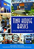 img - for Tiny House Basics: Living the Good Life in Small Spaces book / textbook / text book
