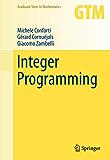 Integer Programming (Graduate Texts in Mathematics)