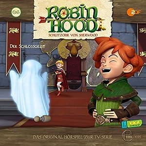 Der Schlossgeist (Robin Hood - Schlitzohr von Sherwood 6) Hörspiel