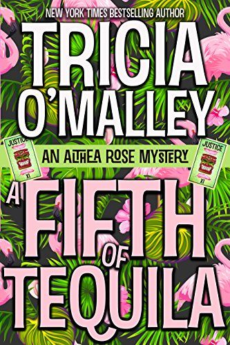 (A Fifth of Tequila: An Althea Rose Mystery (The Althea Rose Series Book 5))