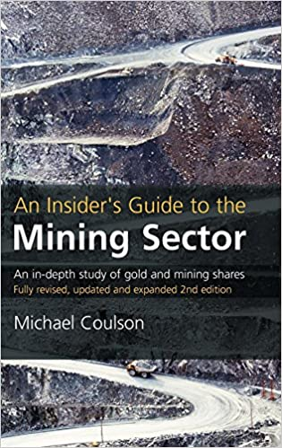 An insiders guide to the mining sector an in depth study of gold an insiders guide to the mining sector an in depth study of gold and mining shares michael coulson 9781905641550 amazon books fandeluxe Gallery