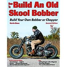 How to Build an Old Skool Bobber: Build Your Own Bobber or Chopper (Custom Builder)