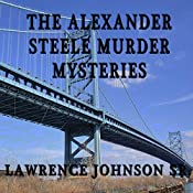Alexander Steele Mystery Trilogy | Lawrence Johnson, Sr.