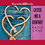 Catch Me a Cowboy: Deep in the Heart of Texas, Book 3 | Katie Lane