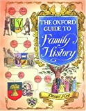 The Oxford Guide to Family History, David Hey, 0198691777