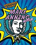 Mary Anning: Fossil Hunter (Superheroes of Science)