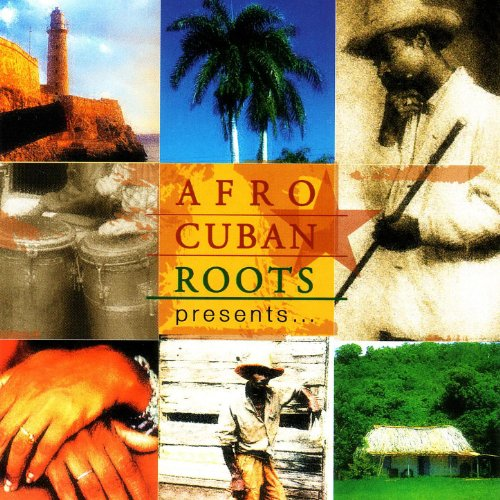 ... Afro Cuban Roots Presents... B..