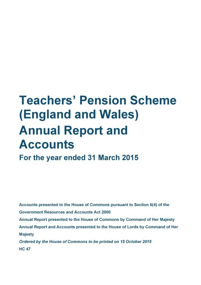 Read Online Teachers' pension scheme (England and Wales) annual report and accounts: for the year ended 31 March 2015 (House of Commons Papers) ebook