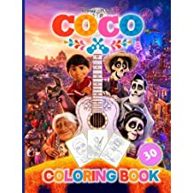 Coco: Coloring Book for Kids and Adults (Disney/Pixar), Activity Book (Exclusive high-quality Illustrations 2017)