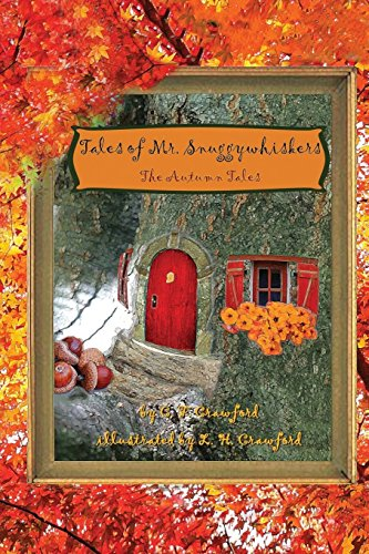 Tales of Mr. Snuggywhiskers: The Autumn Tales by [Crawford, C F]