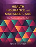 Health Insurance and Managed Care: What They Are