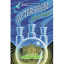 The After-Room (The Apothecary Series Book 3)