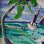 The Legend of Ron Anejo | Ed Teja