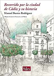 Recorrido Por La Ciudad De Cádiz Y Su Historia Historia de Cádiz: Amazon.es: Bustos Rodriguez, Manuel, Bustos Rodriguez, Manuel: Libros