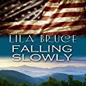 Falling Slowly Audiobook by Lila Bruce Narrated by Lynn Devereux