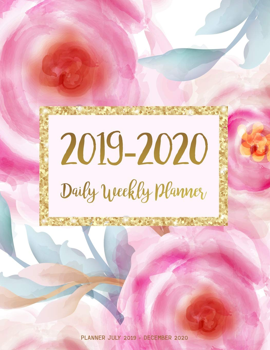 Planner July 2019 - December 2020: 2019-2020 2 Year Daily Weekly ...