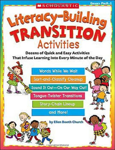 Literacy-Building Transition Activities: Dozens of Quick and Easy Activities That Infuse Learning Into Every Minute of the Day