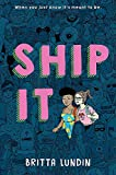 Book cover from Ship It by Britta Lundin