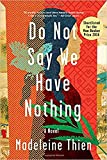 Do Not Say We Have Nothing: A Novel