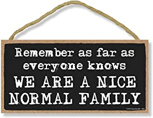 Honey Dew Gifts Family Sign, We are a Nice Normal Family 5 inch by 10 inch Hanging Wall Art, Decorative Wood Sign Home Decor