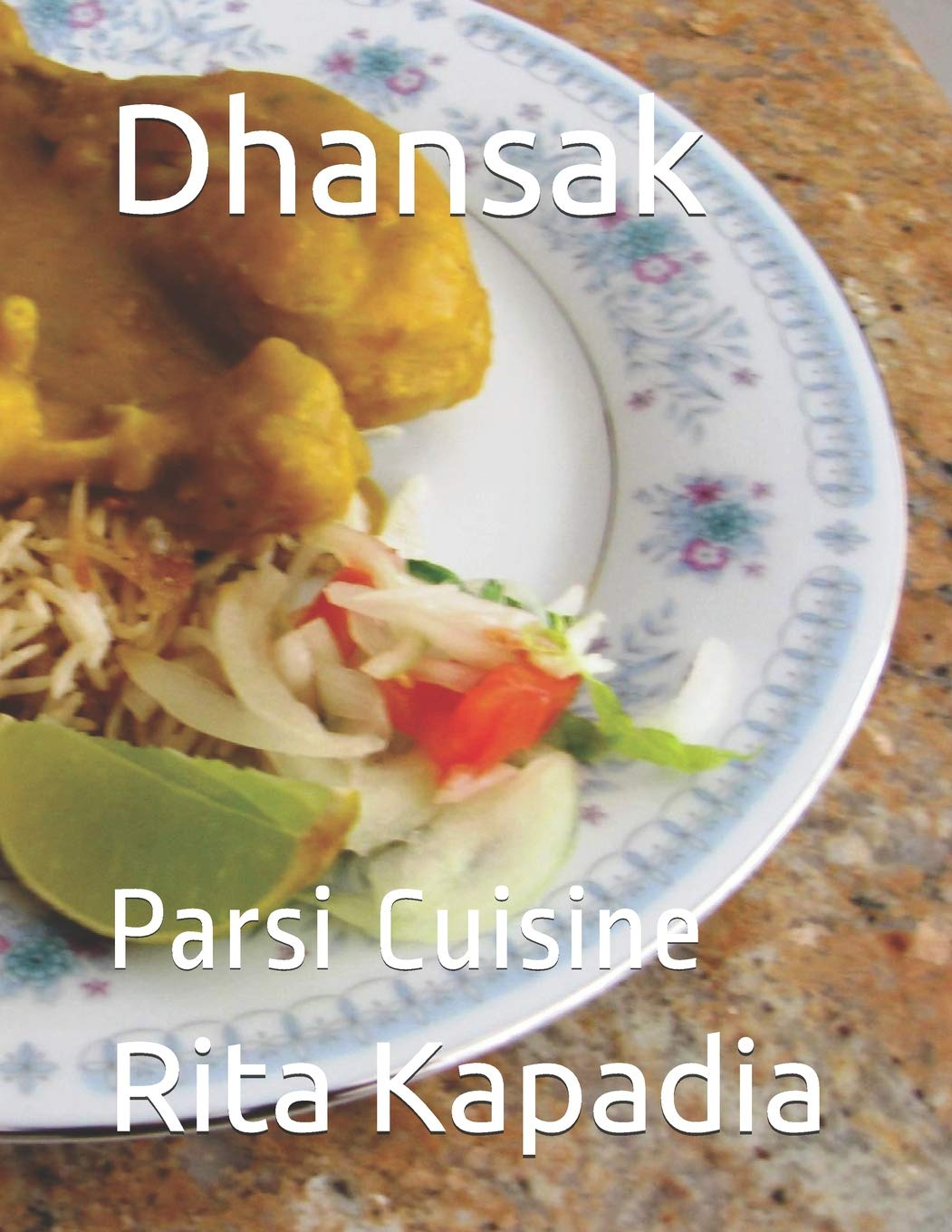 Cookbook / eBook : Dhansak Enjoy learning how to make a very mouth-watering, satisfying and healthy Parsi Dhansak Meal – with or without Meat. Book 7 of 8 in the Parsi Cuisine Series. Available worldwide and in India.