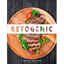 Ketogenic Diet Cookbook: Quick & Easy Ketogenic Cooking Recipes for a Healthy Low Carb Lifestyle