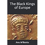 The Black Kings of Europe
