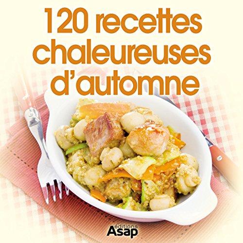 120 recettes chaleureuses d'automne