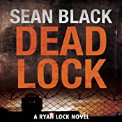 Deadlock: The Second Ryan Lock Thriller | Sean Black