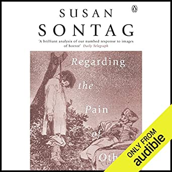 Regarding Pain Of Others >> Amazon Com Regarding The Pain Of Others Audible Audio Edition