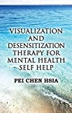 Visualization and Desensitization Therapy for Mental Health Self Help
