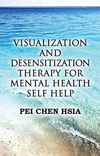 Visualization and Desensitization Therapy for Mental Health Self Help by America Star Books
