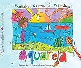 Aquarela - Traditional Songs for Children in Brazilian Portuguese by Paulinho Garcia (2016-05-04)