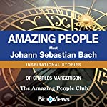 Meet Johann Sabastian Bach: Inspirational Stories | Charles Margerison