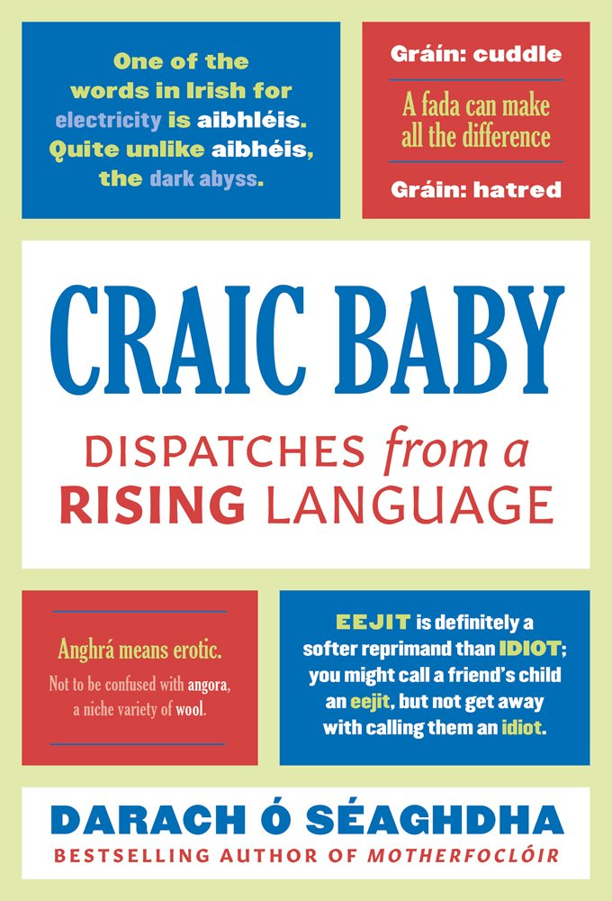 Craic Baby: Dispatches from a Rising Language by Head of Zeus