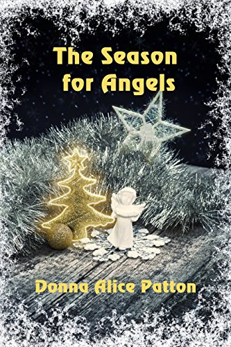 The Season for Angels by [Patton, Donna Alice]