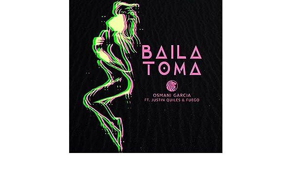 Baila Toma by Osmani Garcia (feat. Justin Quiles & Fuego) on Amazon Music - Amazon.com