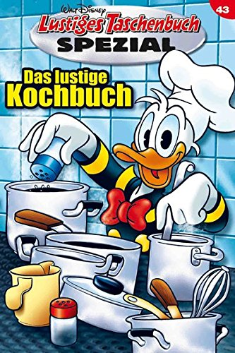 Lustiges Taschenbuch Spezial Band 43: Das lustige Kochbuch Taschenbuch – 15. November 2011 Disney Egmont Ehapa Media 384132343X Comics; Funnies/Humor