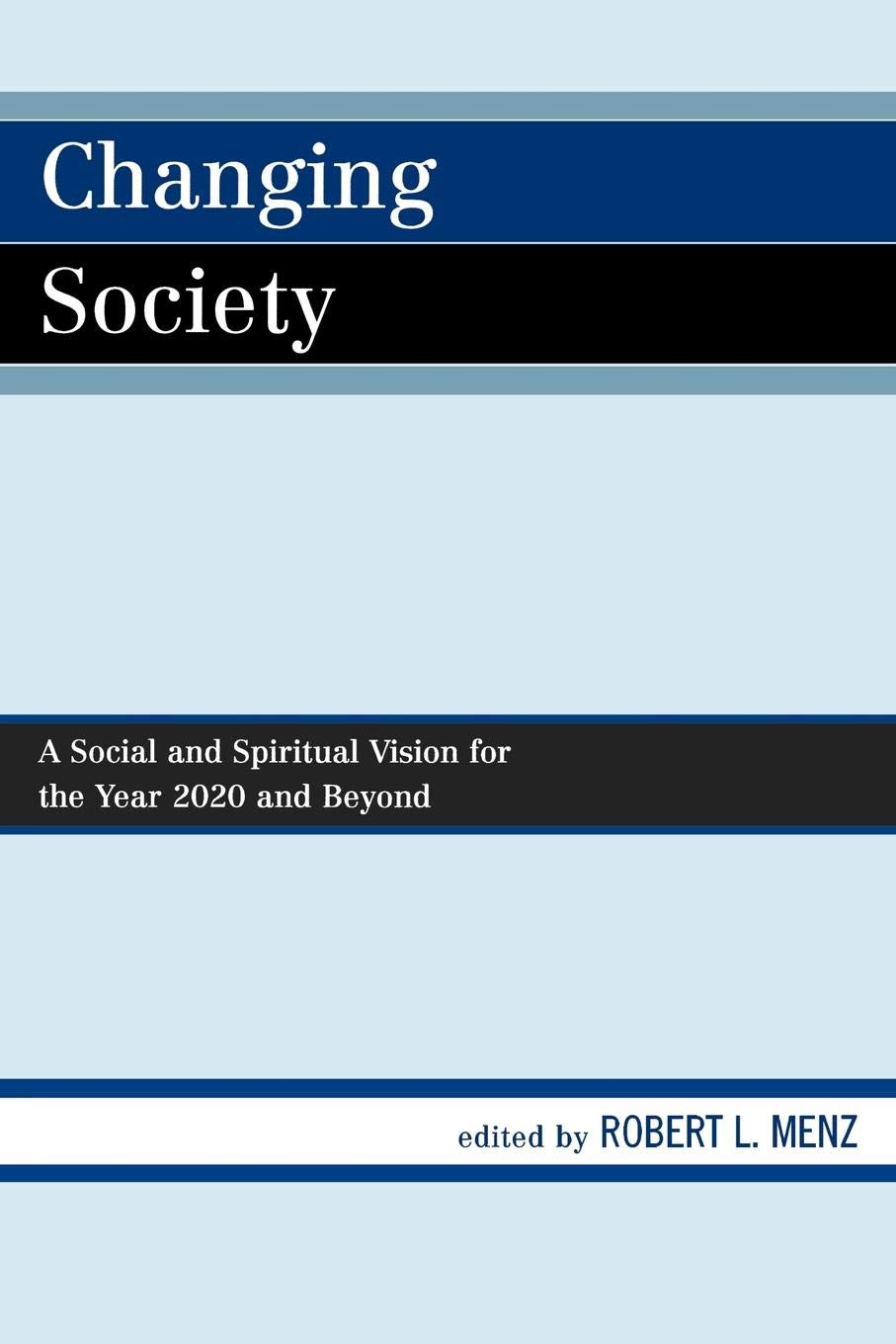 Download Changing Society: A Social and Spiritual Vision for the Year 2020 and Beyond PDF