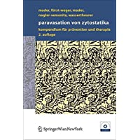 Paravasation von Zytostatika: Ein Kompendium für Prävention und Therapie: Ein Kompendium Fur Pravention Und Therapie
