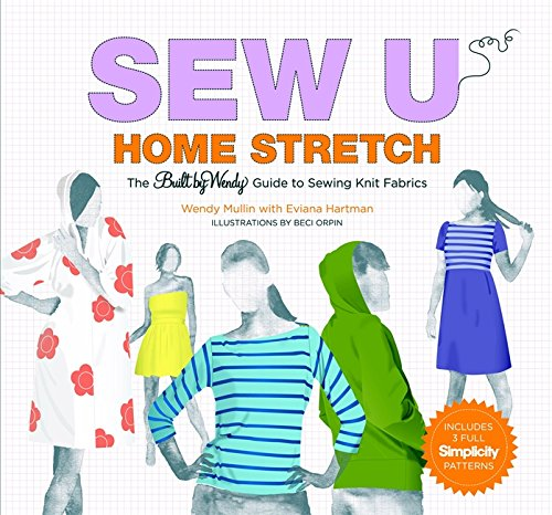 Sew U Home Stretch: The Built by Wendy Guide to Sewing Knit Fabrics