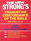 The New Strong's New Exhaustive Concordance of the Bible, James Strong LL.D. S.T.D., 0840753608