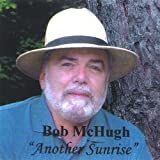 Another Sunrise by Bob Mchugh (2003-03-19)