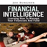 Financial Intelligence: Learning How to Manage Your Financials and Fund | Joe Burgner