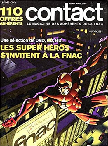 FNAC - Contact n° 401 - avril 2005 - Les Super Héros sinvitent à la Fnac - Une sélection de DVD, CD, BD...: Amazon.es: COLLECTIF: Libros