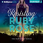Resisting Ruby Rose | Jessie Humphries