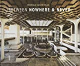 Between Nowhere & Never: Photographs of Forgotten Places